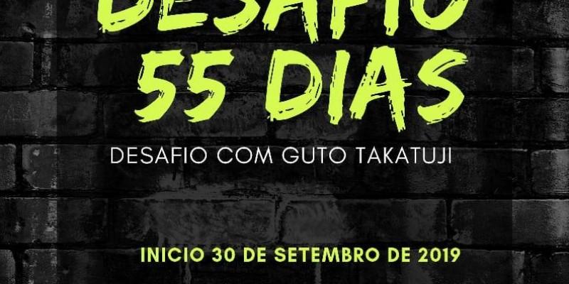Desafio 55 dias com Guto Takatuji