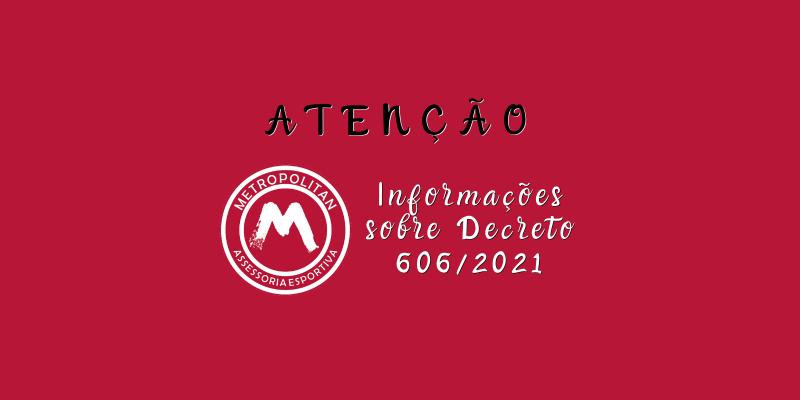 Informações sobre Decreto 606/2021